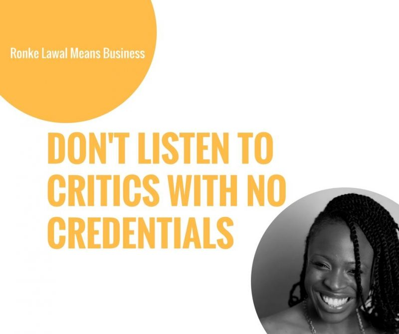 Don't Listen To Critics With No Credentials